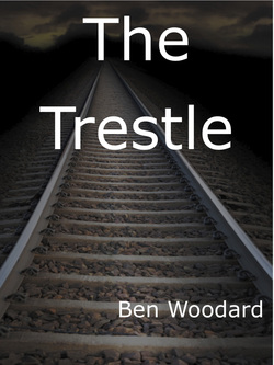 The Trestle - Ben Woodard